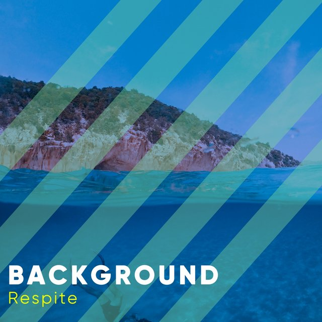 # 1 Album: Background Respite
