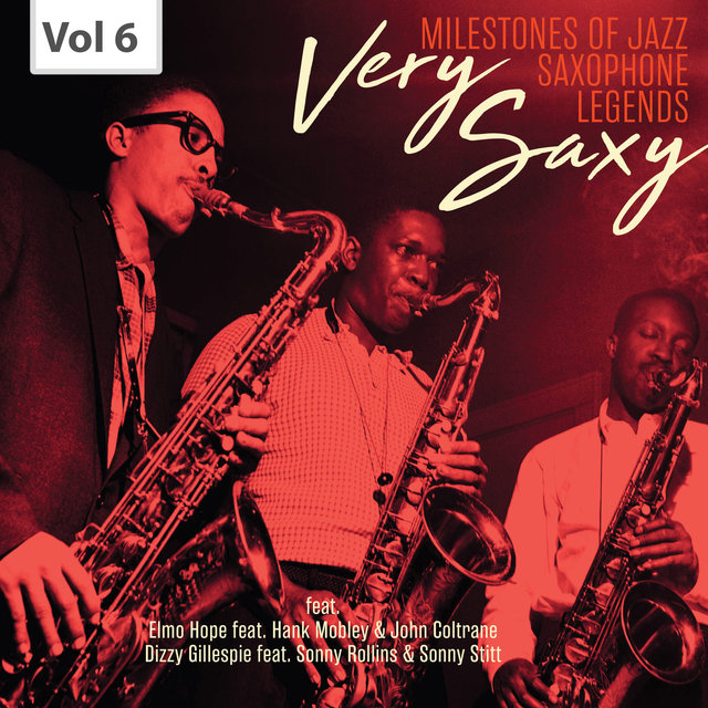 Milestones of Jazz Saxophone Legends: Very Saxy, Vol. 6