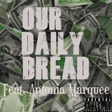 Our Daily Bread (feat. Antonia Marquee)