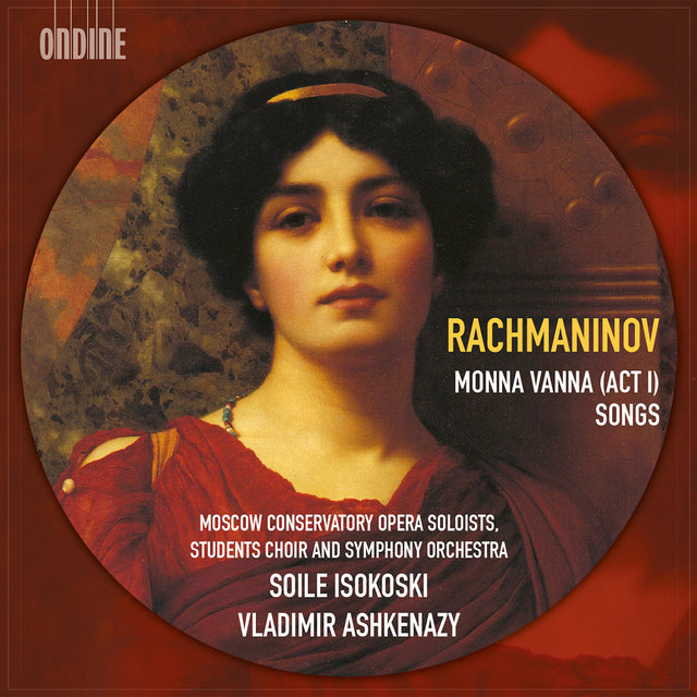 Rachmaninov: Monna Vanna & Songs