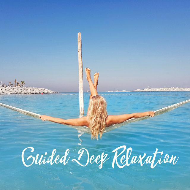 Guided Deep Relaxation - Deep Healing Sounds, Relaxing Zen, Mindfulness, Just Relax
