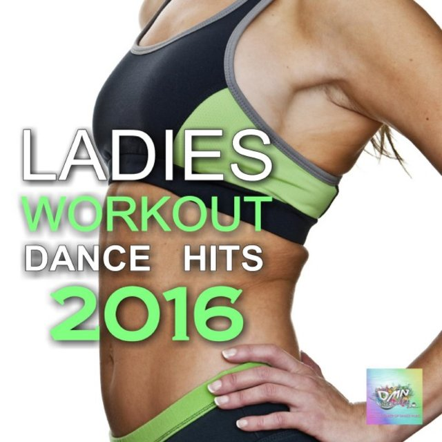 Ladies Workout Dance Hits 2016
