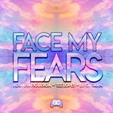 Face My Fears (feat. Adriana Figueroa & Tee Lopes)