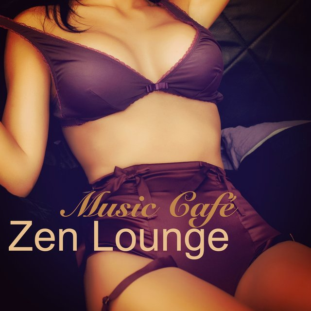 Zen Lounge Music Café – Sensual Nightlife Smooth Jazz Lounge Music