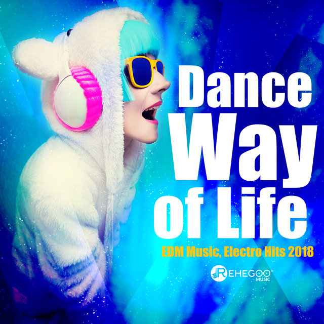 Dance Way of Life: EDM Music, Electro Hits 2018