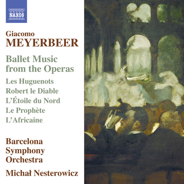 Meyerbeer: Ballet Music from the Operas