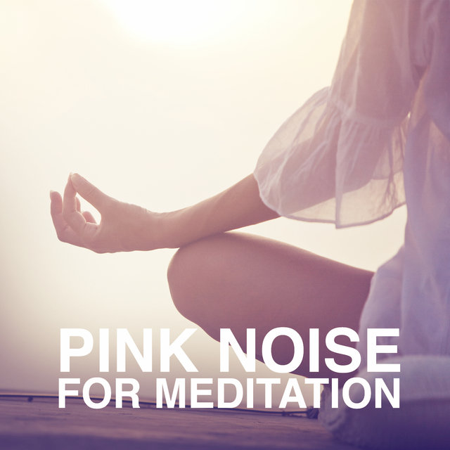 Pink Noise for Meditation - Single