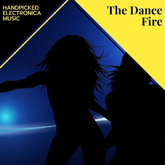 The Dance Fire - Handpicked Electronica Music
