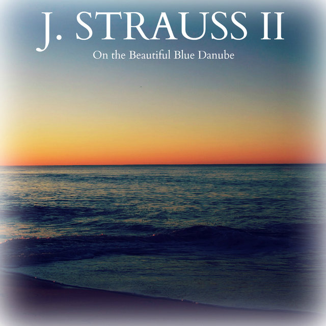 J. Strauss II - On the Beautiful Blue Danube