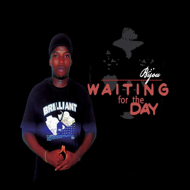 Waitin for the Day