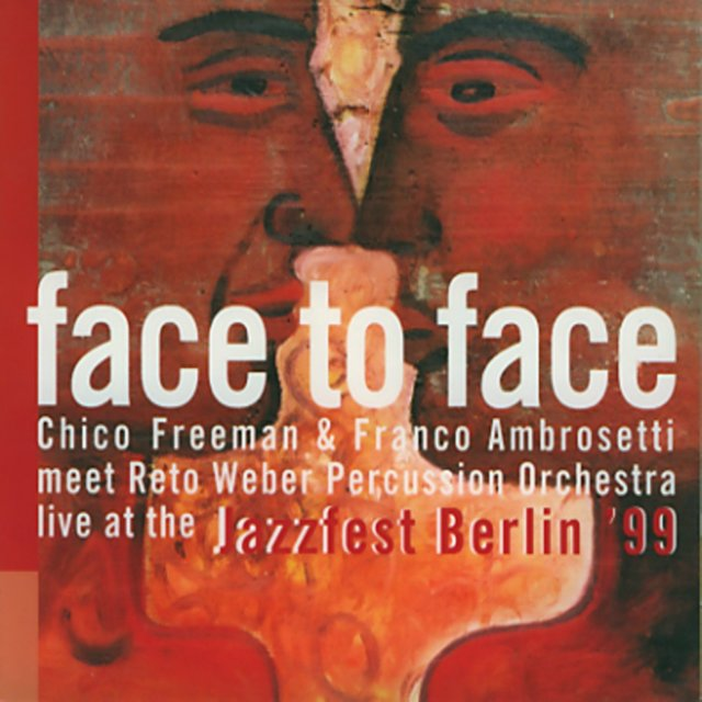 Face to Face (Live at the Jazzfest Berlin 99)