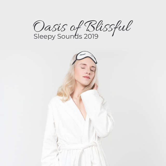 Oasis of Blissful Sleepy Sounds 2019