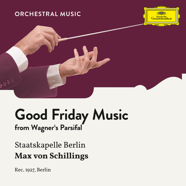 Wagner: Parsifal: Good Friday Music