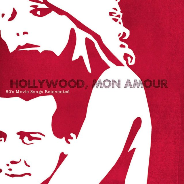 Hollywood, mon amour (80's Movie Songs Reinvented)