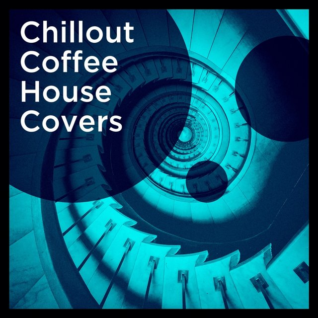 Chillout Coffee House Covers