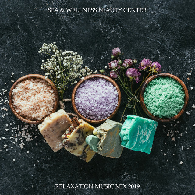 Spa & Wellness Beauty Center Relaxation Music Mix 2019