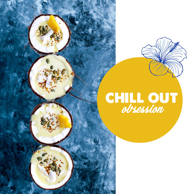 Chill Out Obsession