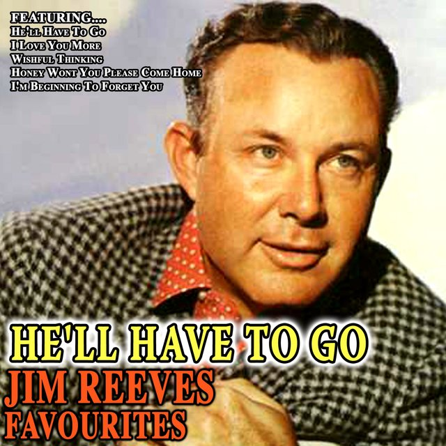 He'll Have to Go - Jim Reeves Favourites