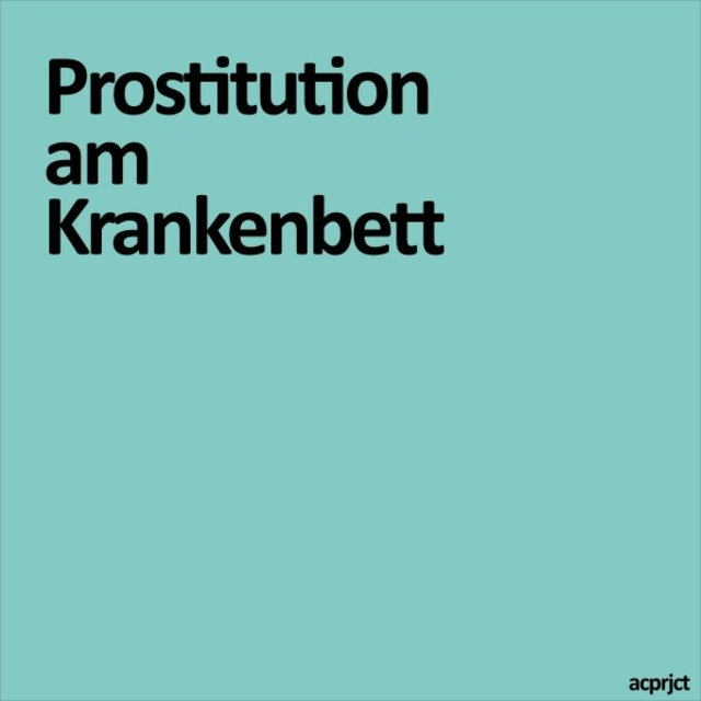 Prostitution am Krankenbett (Akustik)