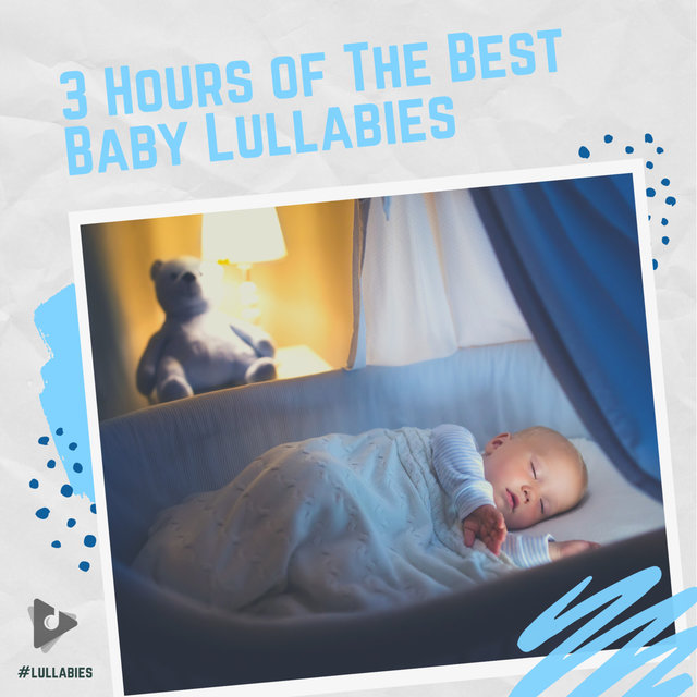 3 Hours of The Best Baby Lullabies