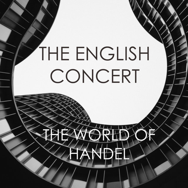 The English Concert - The World of Handel