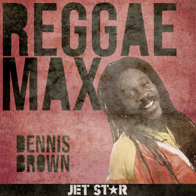 Reggae Max: Dennis Brown