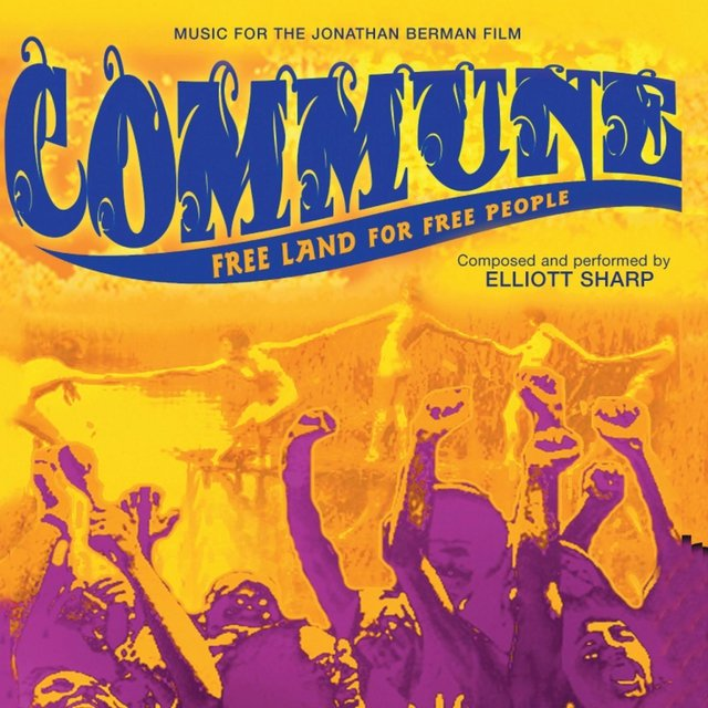 Commune  (Music for the Film By Jonathan Berman)