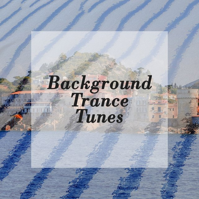 Background Trance Tunes