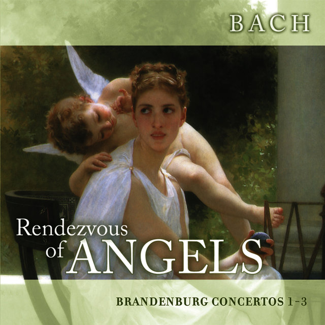 Rendezvous of Angels - Bach: Brandenburg Concertos 1-3