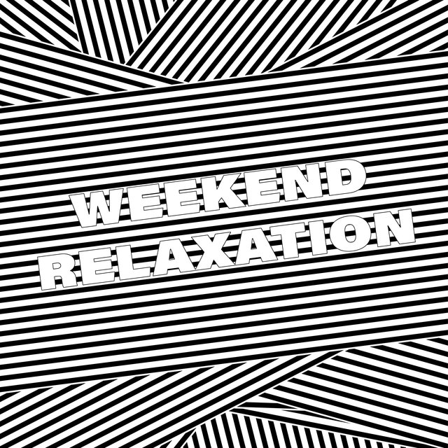 Weekend Relaxation: Tranquil, Restful and Soothing Music for The Time of Relaxation
