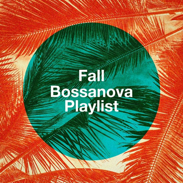 Fall Bossanova Playlist