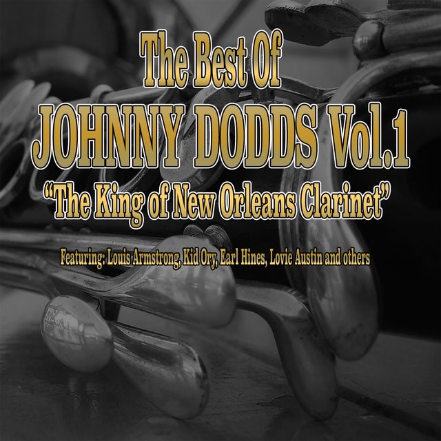 The Best of Johnny Dodds, Vol. 1