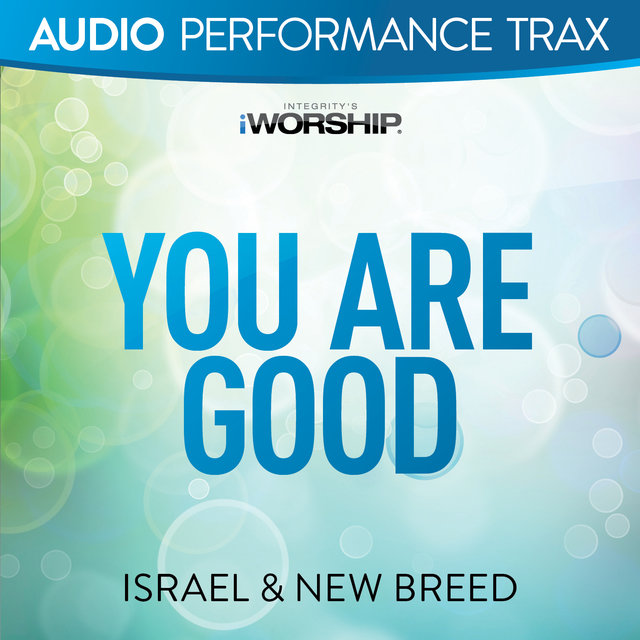 You Are Good [Audio Performance Trax]