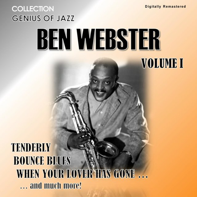 Genius of Jazz - Ben Webster, Vol. 1 (Digitally Remastered)