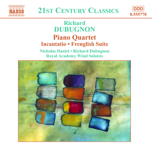 Dubugnon: Piano Quartet / Incantatio / Frenglish Suite