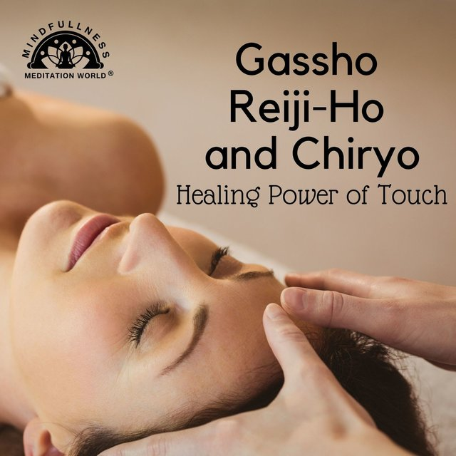 Gassho, Reiji-Ho and Chiryo: Healing Power of Touch