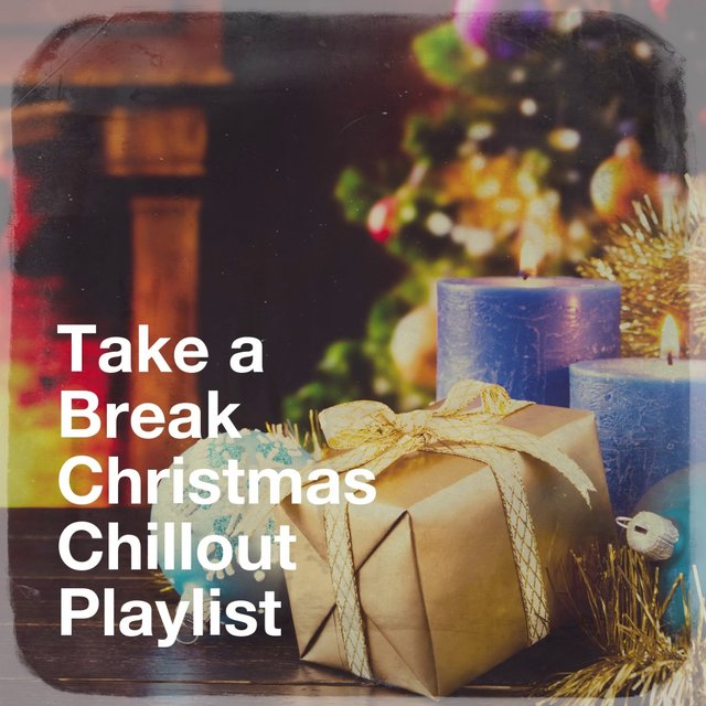 Take a Break Christmas Chillout Playlist