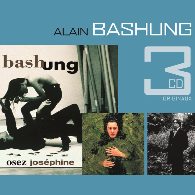 A Bashung- L'imprudence / Fantaisie Militaire / Osez Josephine