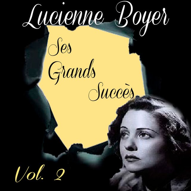 Lucienne Boyer - Ses Grands Succès, Vol. 2