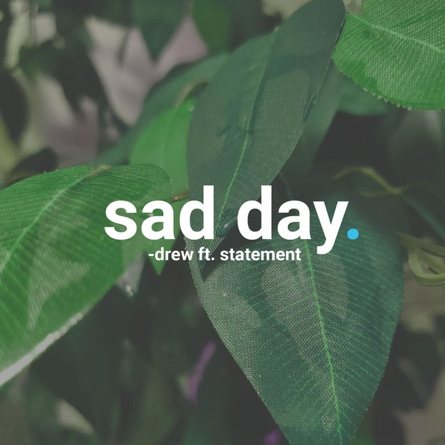 Sad Day (feat. Statement)