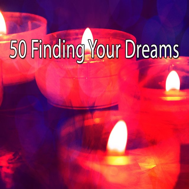 50 Finding Your Dreams