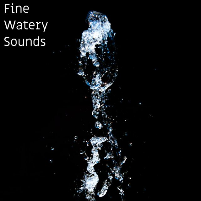 Fine Watery Sounds
