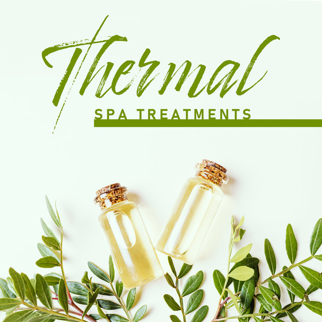Thermal Spa Treatments - New Age Music Perfect for a Special Spa Massage Treatment and Antistress Relaxation Techniques