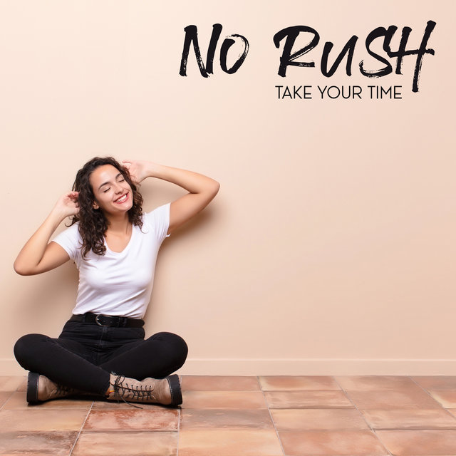 No Rush. Take Your Time. (Chillout Jazz Music to Relax)