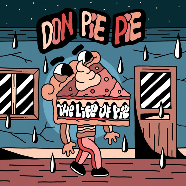 Cover art for album The Life of Pie by Don Pie Pie
