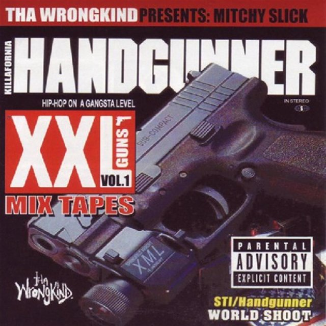 Xxl Mix Tapes: Killafornia Handgunner V.1 - Mitchy Slick