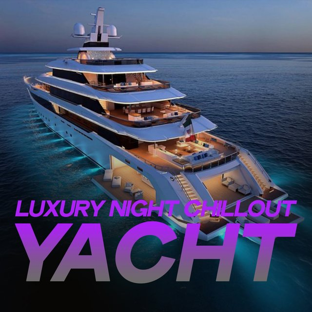 Luxury Night Chillout Yacht