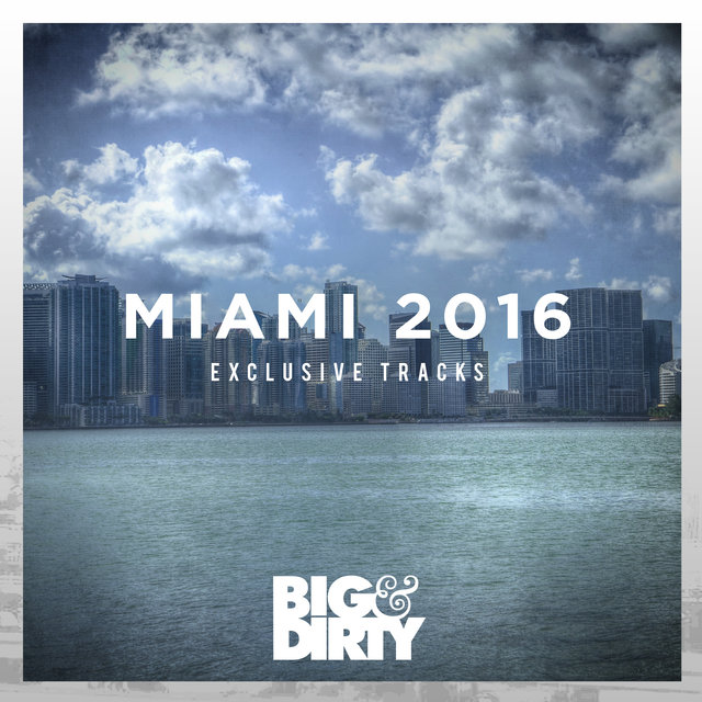 Big and Dirty Miami 2016 Exclusives Sampler