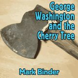 George Washington and the Cherry Tree (Live)