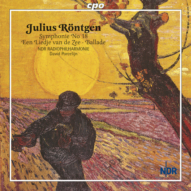 Rontgen, J.: Symphony No. 18 / 6 Old Netherlandish Dances / Ballade On A Norwegian Folk Song